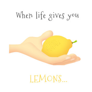 """When life gives you lemons"" is a common idiom that can be exciting for new English learners to understand."